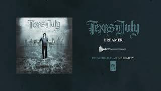 """Texas In July """"Dreamer"""""""