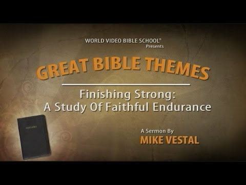 8. Finishing Strong | Great Bible Themes