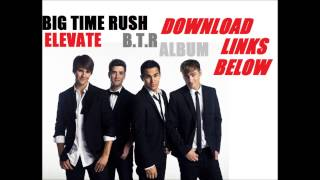 "Big Time Rush-""ELEVATE""&""B.T.R""Album[FREE DOWNLOAD!]"