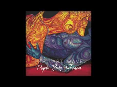 DuCroock & The Last Wave - Psycho Body Flamenco [Full Album 2016]