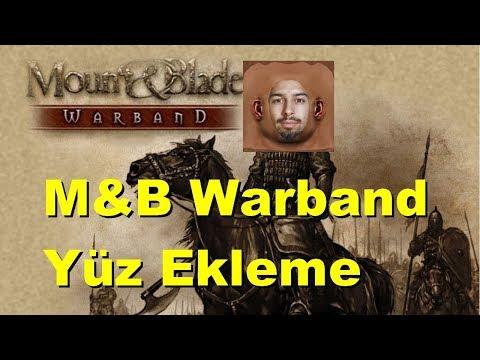 Mount And Blade Warband Yüz Ekleme