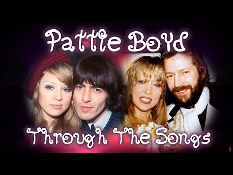 Pattie Boyd through the songs