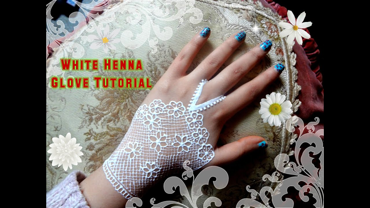 White henna design 5 five white henna designs - How To Apply Easy Simple Beautiful White Henna Bridal Glove Mehndi Designs For Hands Tutorial Youtube
