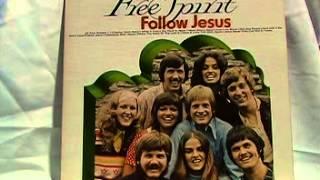 """Follow Jesus"" by Free Spirit"