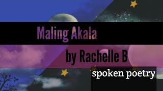 MALING AKALA ( SPOKEN WORD POETRY ) original composition.