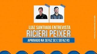 [ENTREVISTA] Ricieri Peixer, aprovado na SEFAZ RS e SEFAZ SC