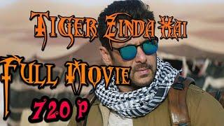 Download Tiger Zinda Hai Full movie HD 720p..(MUST WATCH)