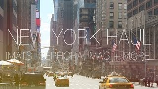 New York Haul - IMATS, Sephora, MAC & more!