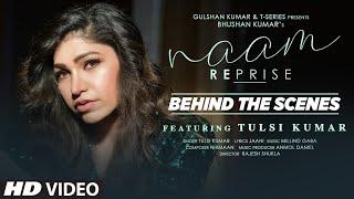 Naam Reprise - Behind the Scenes   Tulsi Kumar   T-Series