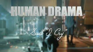 """HUMAN DRAMA """"Sad I Cry"""" LIVE MEXICO CITY"""