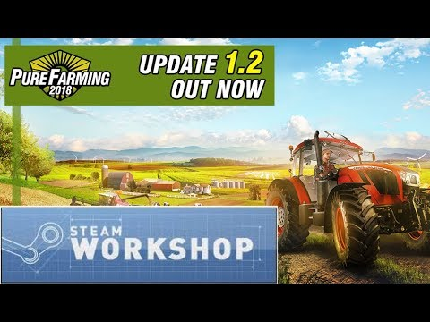Pure Farming 2018 Updates – Update 1.2 and Hopes for Future Modding Possibilities – Steam Workshop