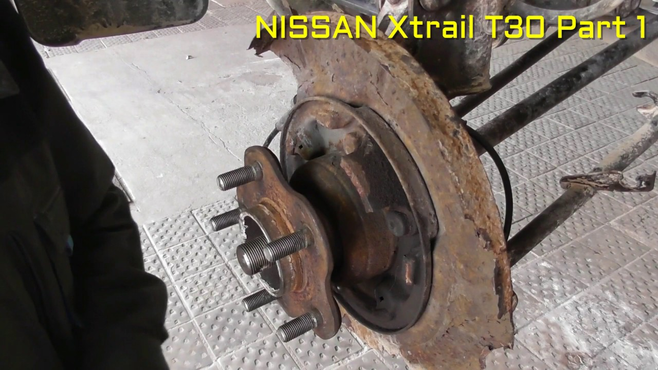 Nissan X Trail Rear Wheel Bearing Replacement Part 1 Youtube