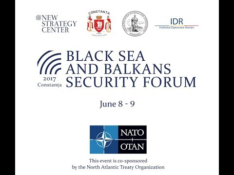 Black Sea and Balkans Security Forum - 2017