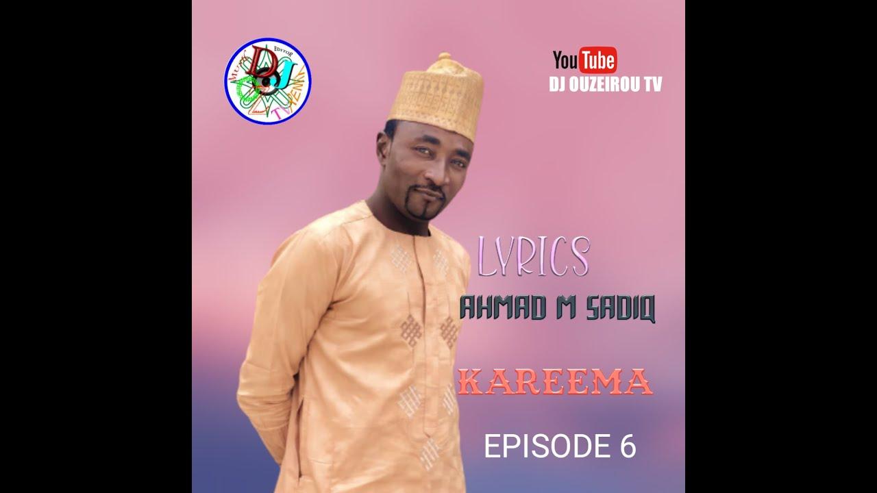 Download SABUWAR WAKAR AHMAD M SADIQ KAREEMA EPISODE 6 OFFICIAL HAUSA SONG LYRICS2020