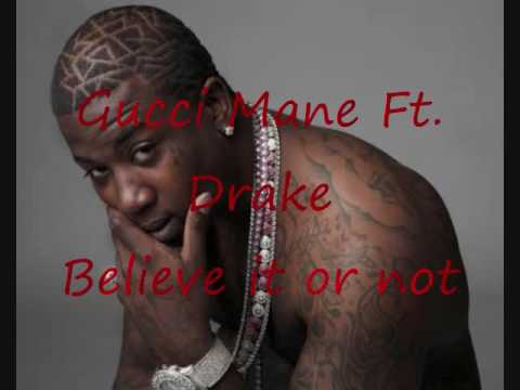 GUCCI MANE FT. DRAKE BELIEVE IT OR NOT{NEW}(CHRISTOKLEAR EXCLUSIVE)2009/10/17