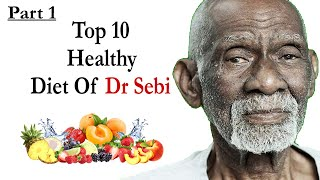 Dr Sebi Diet Top 10 Healthy Alkaline Organic Food List For the Family   Part 1
