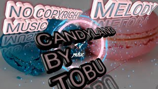 Avee player template - (02) -Tobu - Candyland -No copy right music,Royalty free music