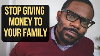 Stop giving money to your Family // SAY IT LIKE IT IS - Ep 03