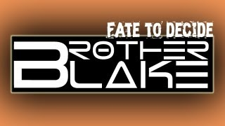 Repeat youtube video Brother Blake - Fate to Decide Feat. PaperbatVG (Give a Voice Campaign)