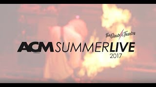 Highlights of ACM Summer Live, held in The Electric Theatre at ACM ...