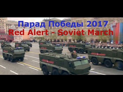 Russian Victory Day Parade 2017  l (Red Alert - Soviet March)