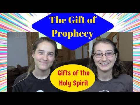 The Gifts of the Holy Spirit: The Gift of Prophecy
