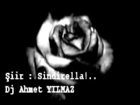 Dj Ahmet Yılmaz - Şiirleri - Sindirella