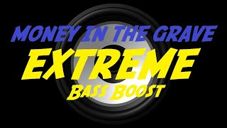 EXTREME BASS BOOST MONEY IN THE GRAVE - DRAKE FT. RICK ROSS