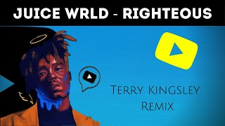 Juice WRLD - Righteous [ Terry Kingsley Remix ]