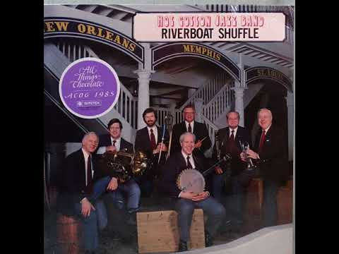 Hot Cotton Jazz Band - Riverboat Shuffle - Wild Man Blues