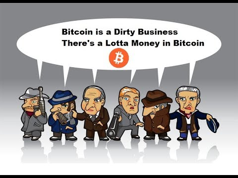 Bitcoin Is A Dirty Business And The Banksters  Want A Piece Of The Action