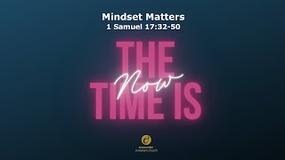 The Time Is Now: Mindset Matters