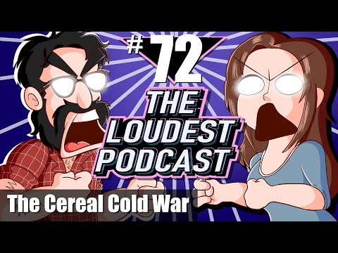 THE LOUDEST PODCAST #72: The Cereal Cold Wars