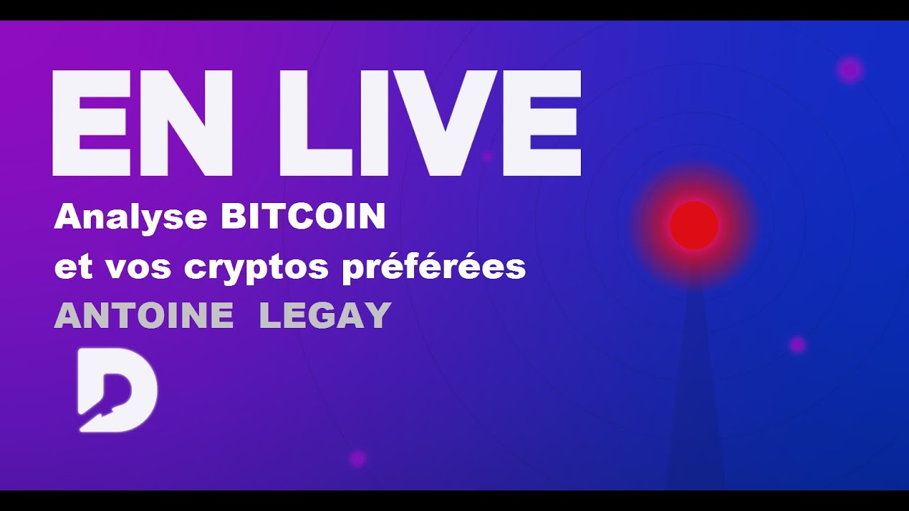Crypto Live du mercredi !  Avec Antoine Legay analyste crypto