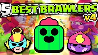 TOP 5 BEST BRAWLERS IN BRAWL STARS V4! LEGENDARY & MYTHIC TAKEOVER!! & LEON?