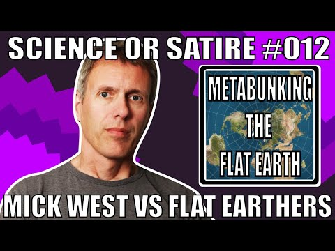 Science Or Satire #012 - Mick West VS Flat Earthers - Metabunking The Flat Earth thumbnail