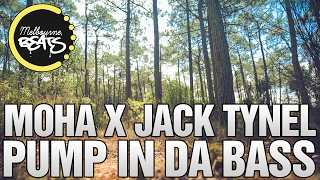 Repeat youtube video MOHA X Jack Tynel - Pump In Da Bass [Exclusive]