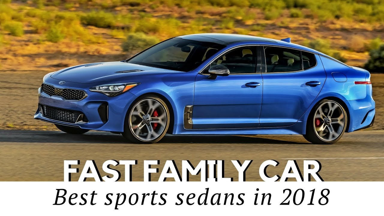 10 Sports Sedans That Happen To Be Good Family Cars (2018 Buying Guide)