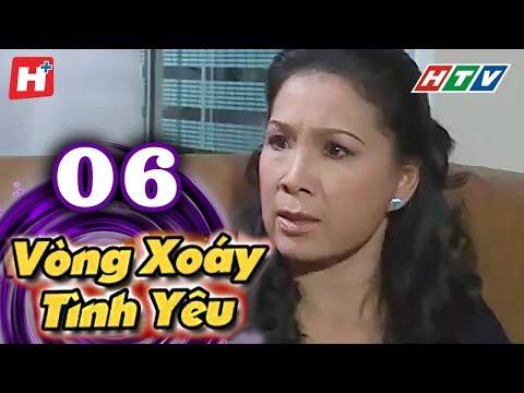 Vòng Xoáy Tình Yêu - Tập 06 | Phim Tình Cảm Việt Nam Đặc Sắc Nhất 2016
