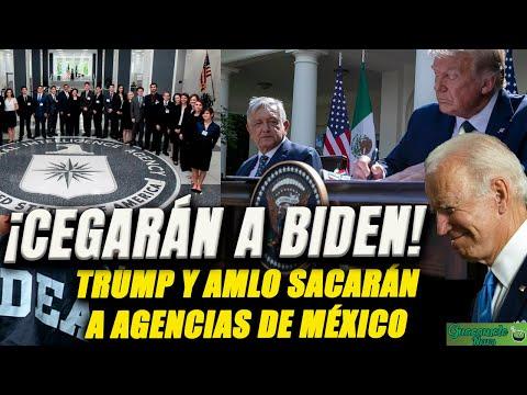 AMLO y Trump negocian dejar atado de manos a Biden, sacando a las agencias de EU de México