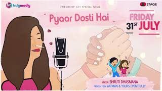 Pyaar Dosti Hai | Teaser | Friendship Day Song | STAGE