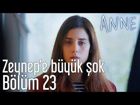 Anne 23. Bölüm - Zeynep'e Büyük Şok