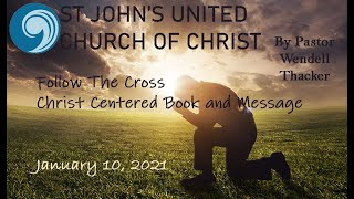 2021, January 10 - Follow the Cross Series Christ Centered Book and Message