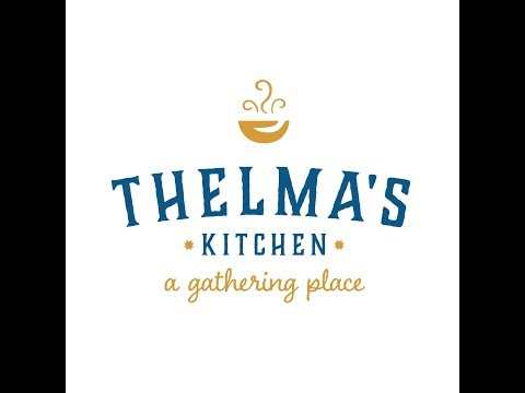 Why Thelma's Kitchen?