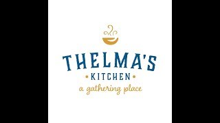 Introducing Thelma's Kitchen
