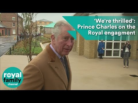 'We're thrilled': Prince Charles reacts to the Royal engagment