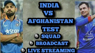 India vs Afghanistan test   squads, broadcast, live streaming , date, time etc