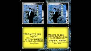 CHARLY DANONE - TAKE ME TO BED (VOCAL MIX, INSTRUMENTAL DUB 1988)