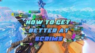 How To Get Better At Fortnite Scrims