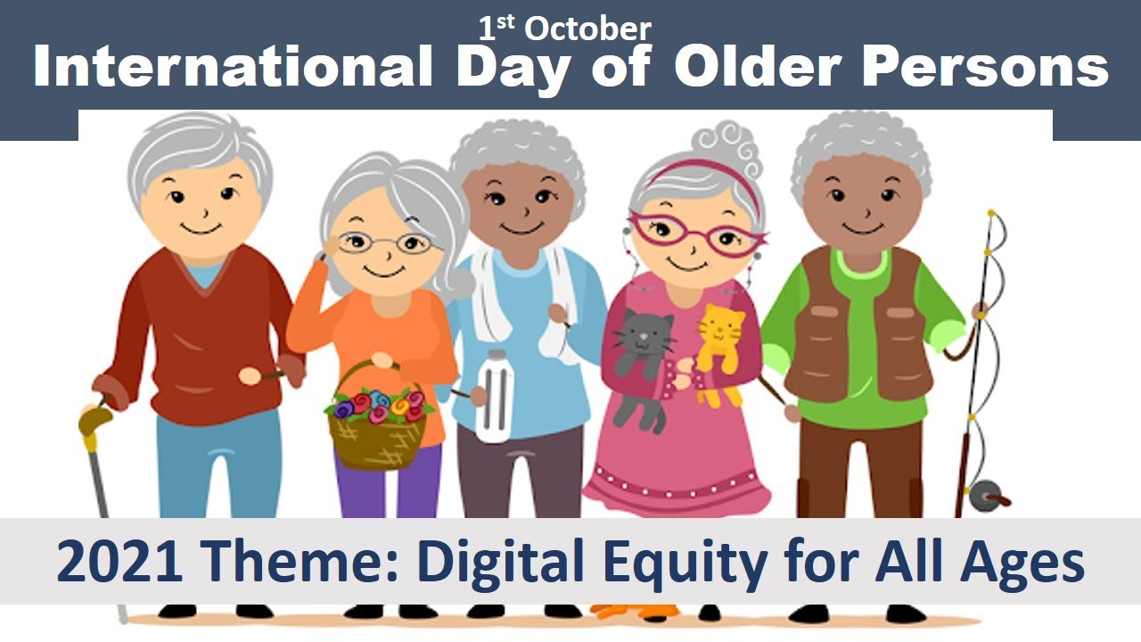International Day of Older Persons | 1st October 2021 Theme: Digital Equity  for All Ages - YouTube